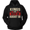Kings Are Born On August 08 - Birthday TShirt