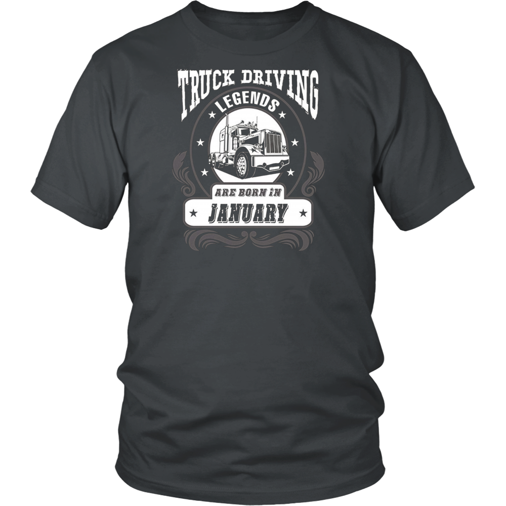 Truck Driving Legends Are Born In January Shirts
