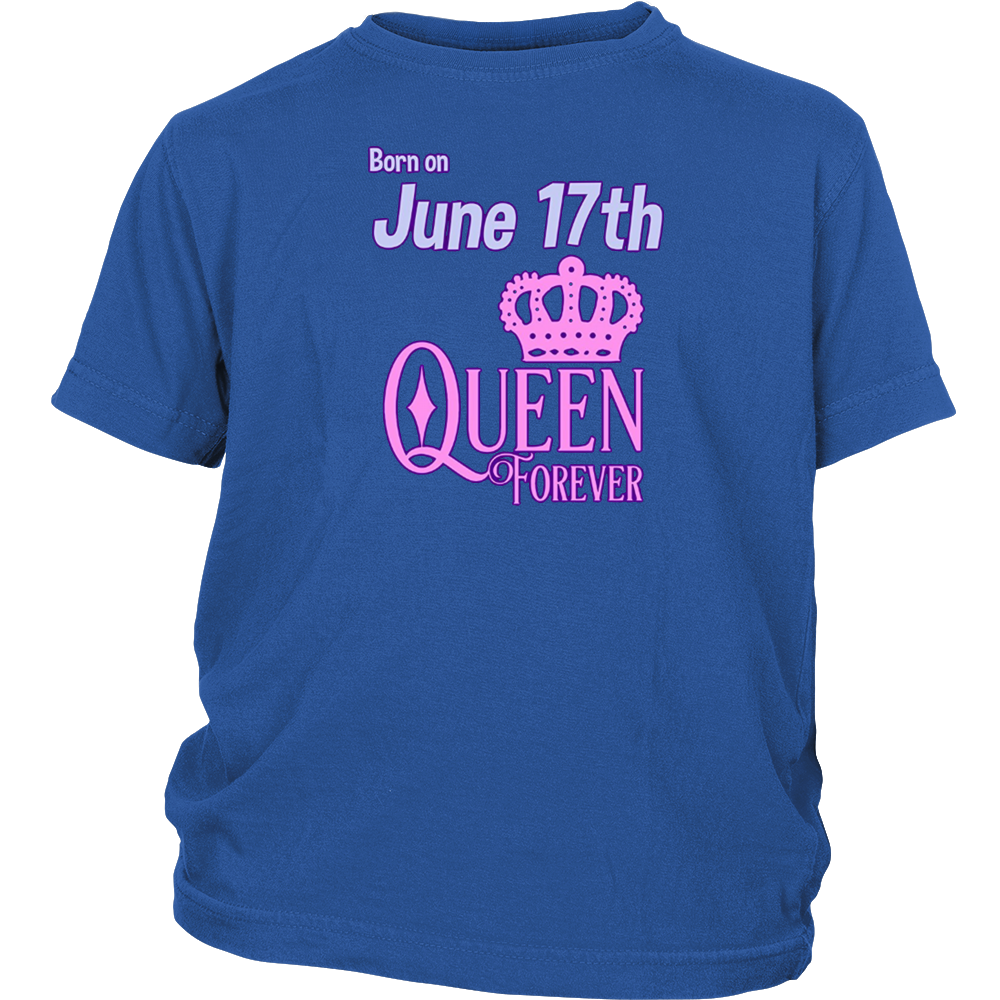 June 17 Birthday Shirt - Queen Forever Shirts for Women or G