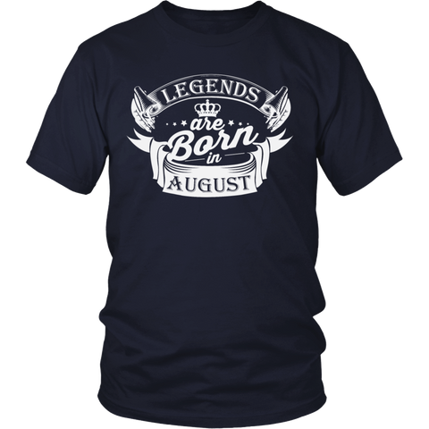 Legends Are Born In August - gift for brithday T-Shirt