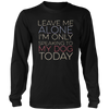 Leave Me Alone Im Only Speaking T-Shirt
