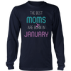 Best Moms Are Born In January: Mothers Day Birthday T-Shirt