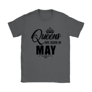 Queens are born in May T Shirt Hoodie Tank Top