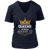 Queens Are Born On August 17 - Birthday T-Shirt