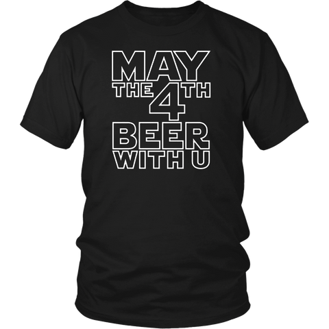 May the 4th Beer with u Funny Drinking Party T-Shirt