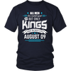 All Men Are Created Equal But Only Kings Are Born On August 09 T-Shirt
