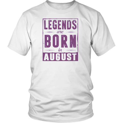 Legends Are Born In August Premium Edition T-shirt