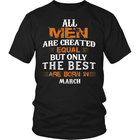 All Men Created Equal But The Best Are Born In March Hoodie