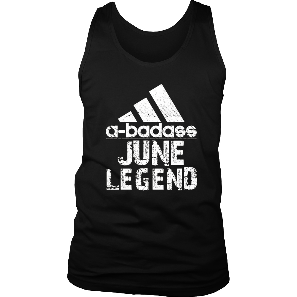 A Badass Legends Are Born In June Birthday T-shirts