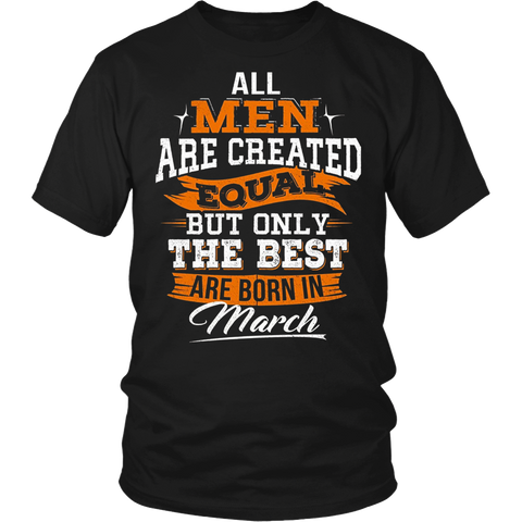 All Men Created Equal But The Best Are Born In March