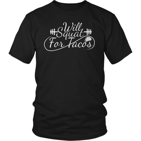Will Squat For Tacos | Funny Lifting Shirt Bulking Fitness