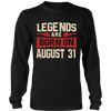 Legends Are Born On August 31 T-shirt - Hoodie