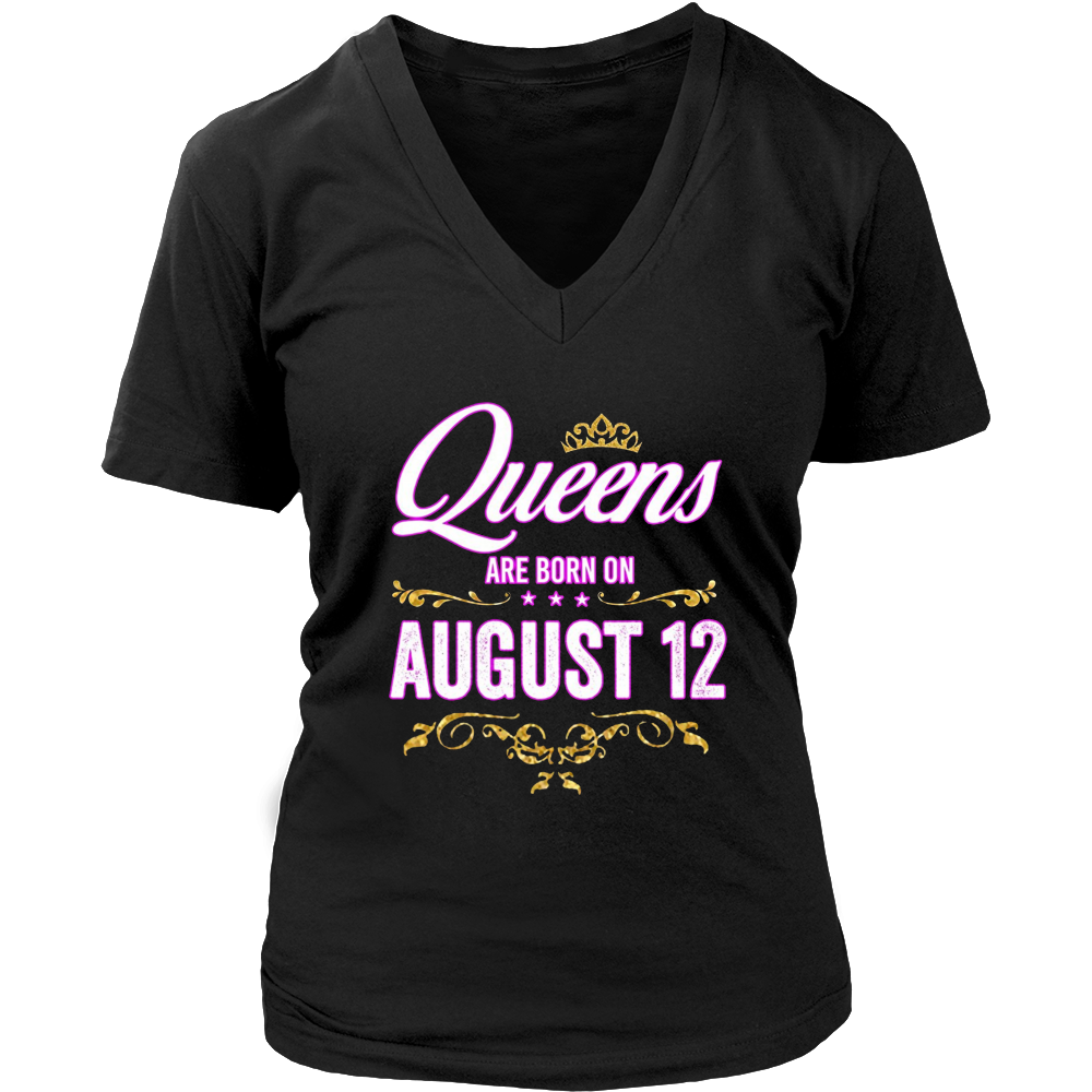 Queens Are Born On August 12 Birthday Gift T-Shirt