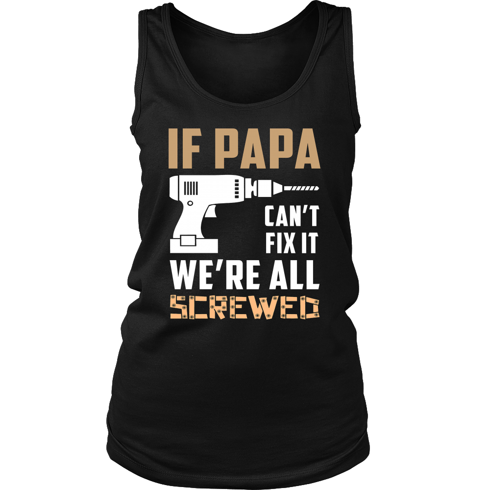 If Papa Can't Fix It - Funny T-Shirt Great Gift For Grandpa, Father's Day