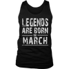Legends Are Born In March T-Shirt,March birthday Gift