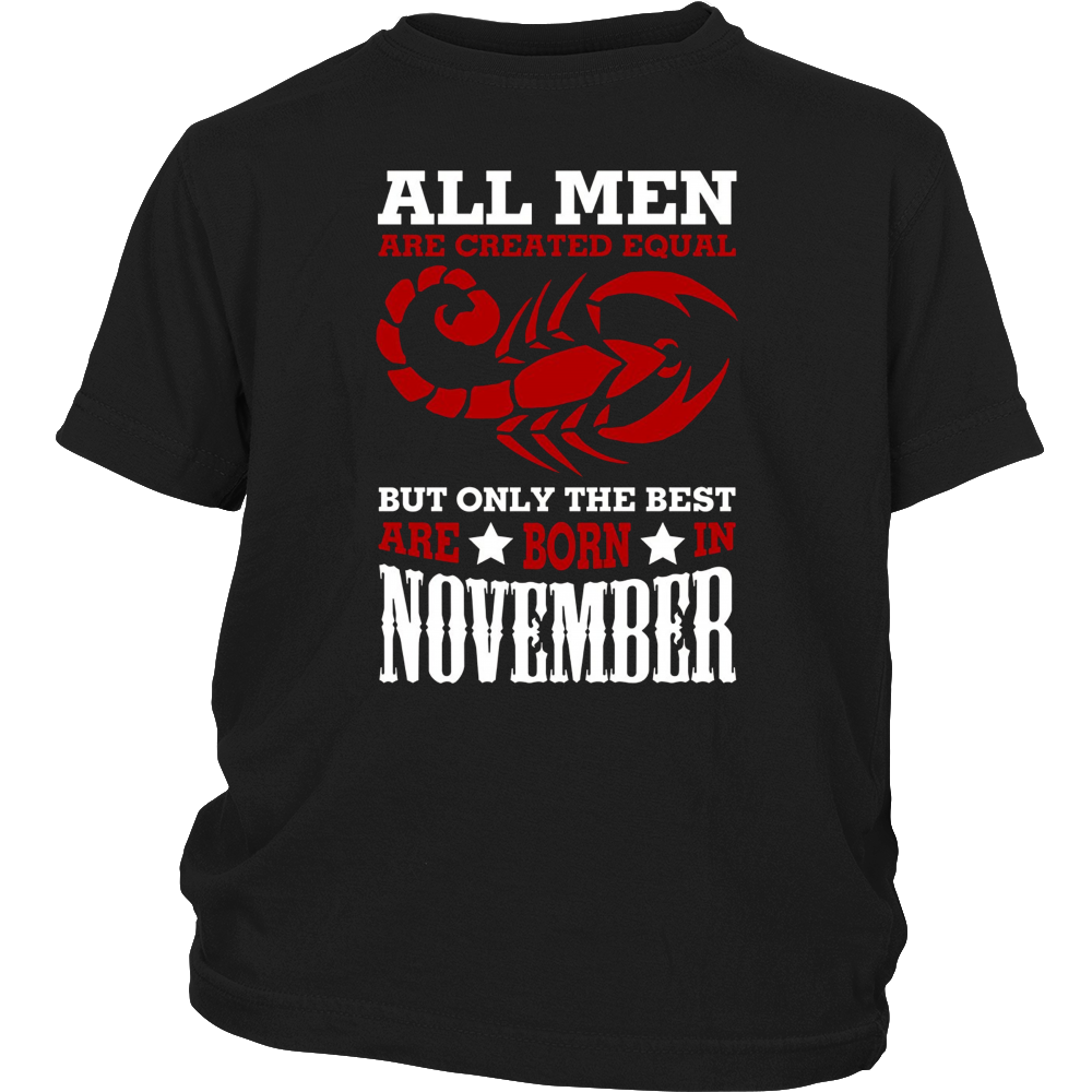 All Men Are Created Equal The Best ARE BORN IN NOVEMBER