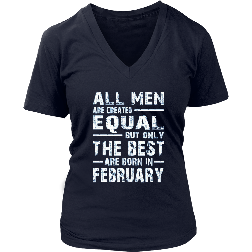 All Men Created Equal But The Best Are Born In February
