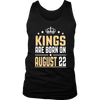 Kings Are Born On August 22 Funny Birthday Gift Shirt