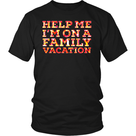 Help Me I'm On A Family Vacation Funny T-Shirt