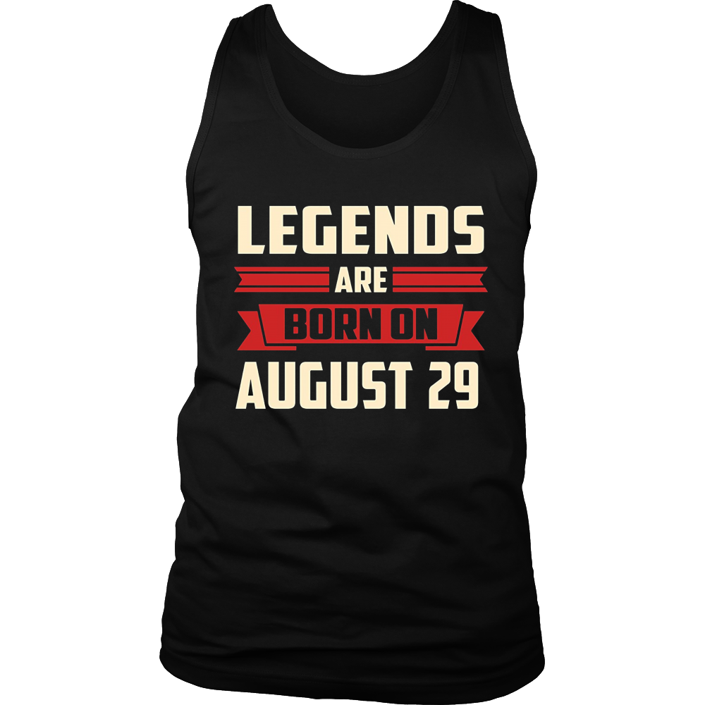 Legends Are Born On August 29 T-Shirt