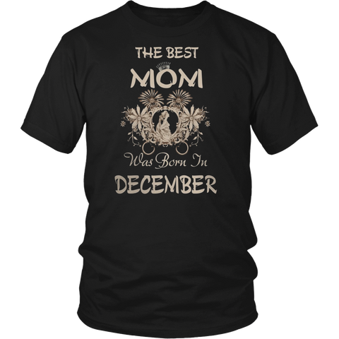 THE BEST MOM WAS BORN IN DECEMBER
