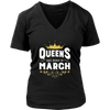 Queens Are Born In March T-shirt, Women's Birthday Gift