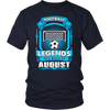Football Legends are born in August T-Shirt