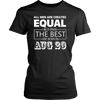 All Men Created Equal But The Best Are Born In AUGUST 20 T-Shirt