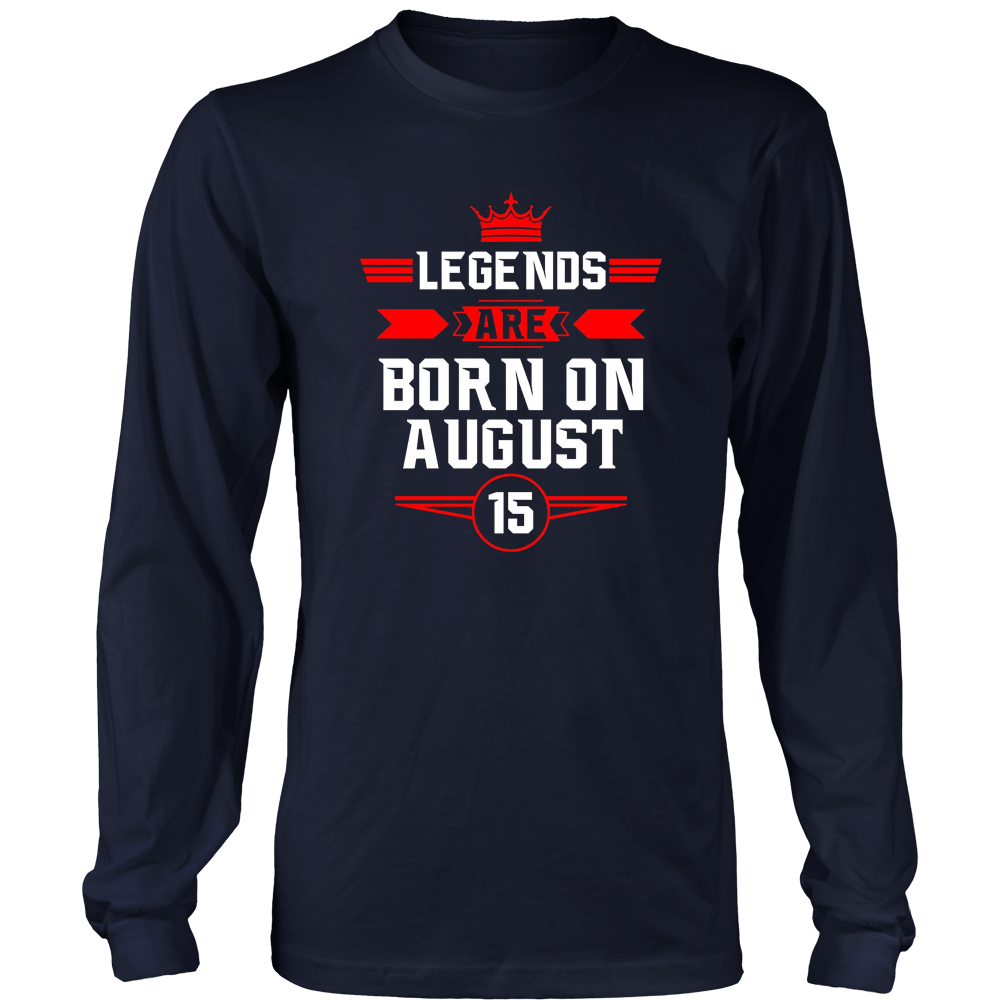 Legends Are Born On August 15 T -Shirt