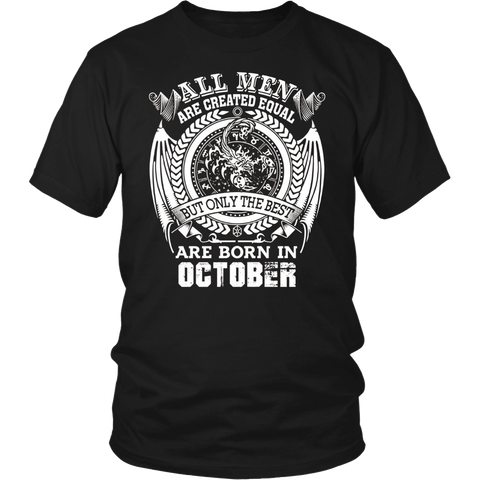 Mens All Men Are Equal But The Best Are Born in October T-Shirt