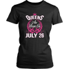 Queens Are Born On July 26 Birthday t-shirts gift