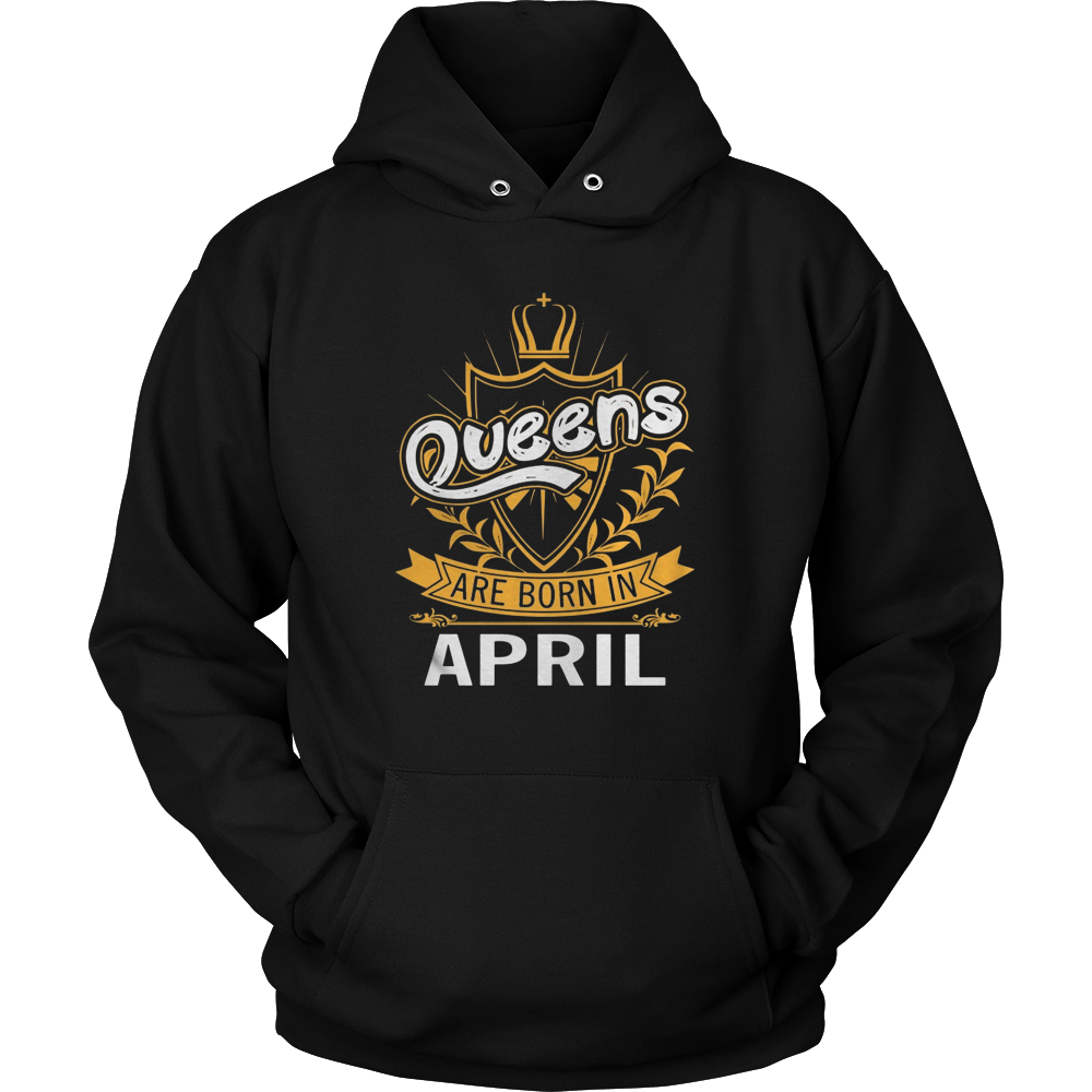 QUEENS ARE BORN IN APRIL, MONTH OF BIRTH SHIRT