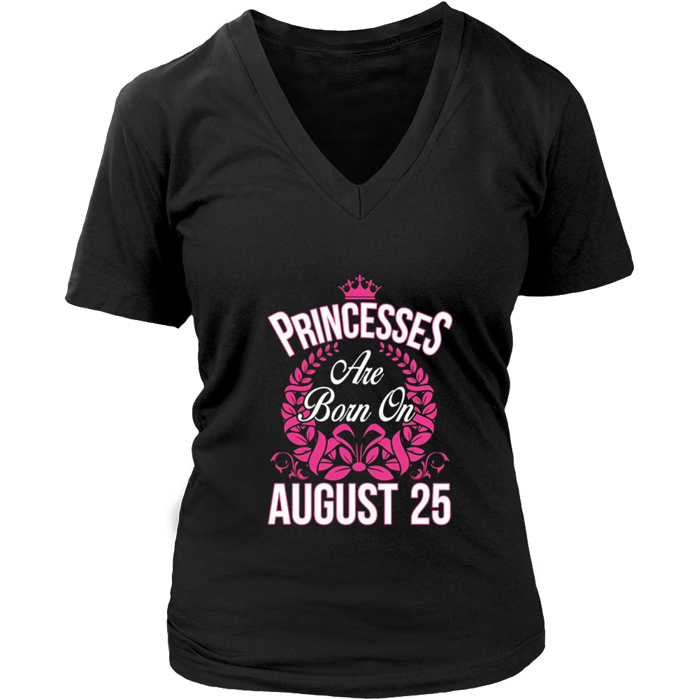Princesses Are Born On August 25 Birthday T-shirt Gift