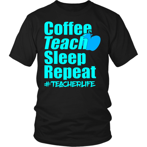 Coffee Teach Sleep Repeat Gift Teacher Caffeine T-Shirt