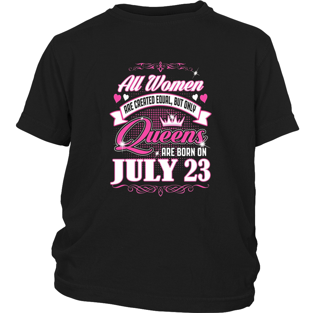 Queens Are Born On July 23 Birthday Shirt Gift Funny