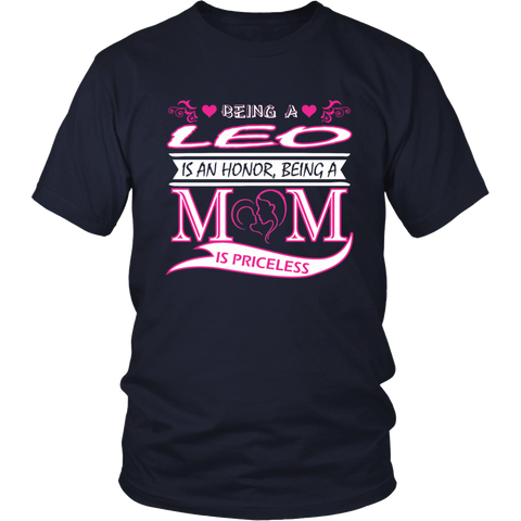 Being Leo Is Honor Being Mom Is Priceless T-Shirt