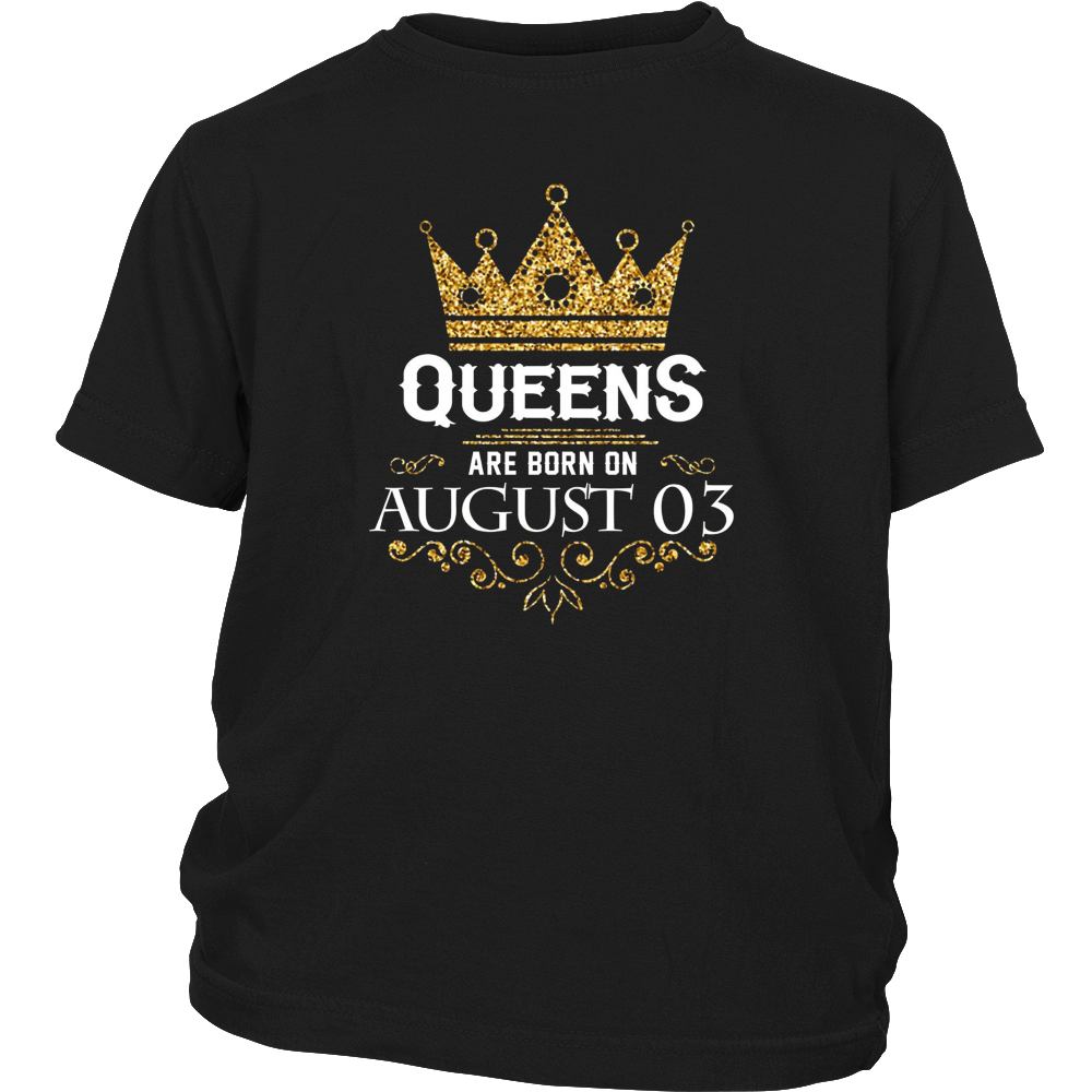 Queens Are Born On August 03 - Birthday T-shirt Gift
