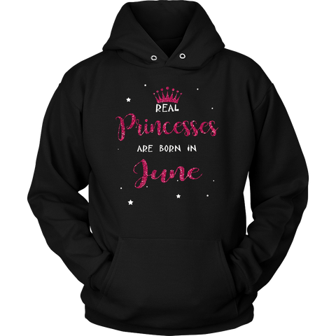 Real Princesses are Born in June - Birthday Shirt