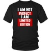 I am Not Perfect but I'm Limited Edition T-Shirt