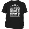 Kings Are Born On August 27 Birthday T-shirt Gift Shirt