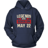 LEGENDS ARE BORN ON MAY 22