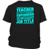 Teacher T-shirt Because Superhero Is Not An Official Job