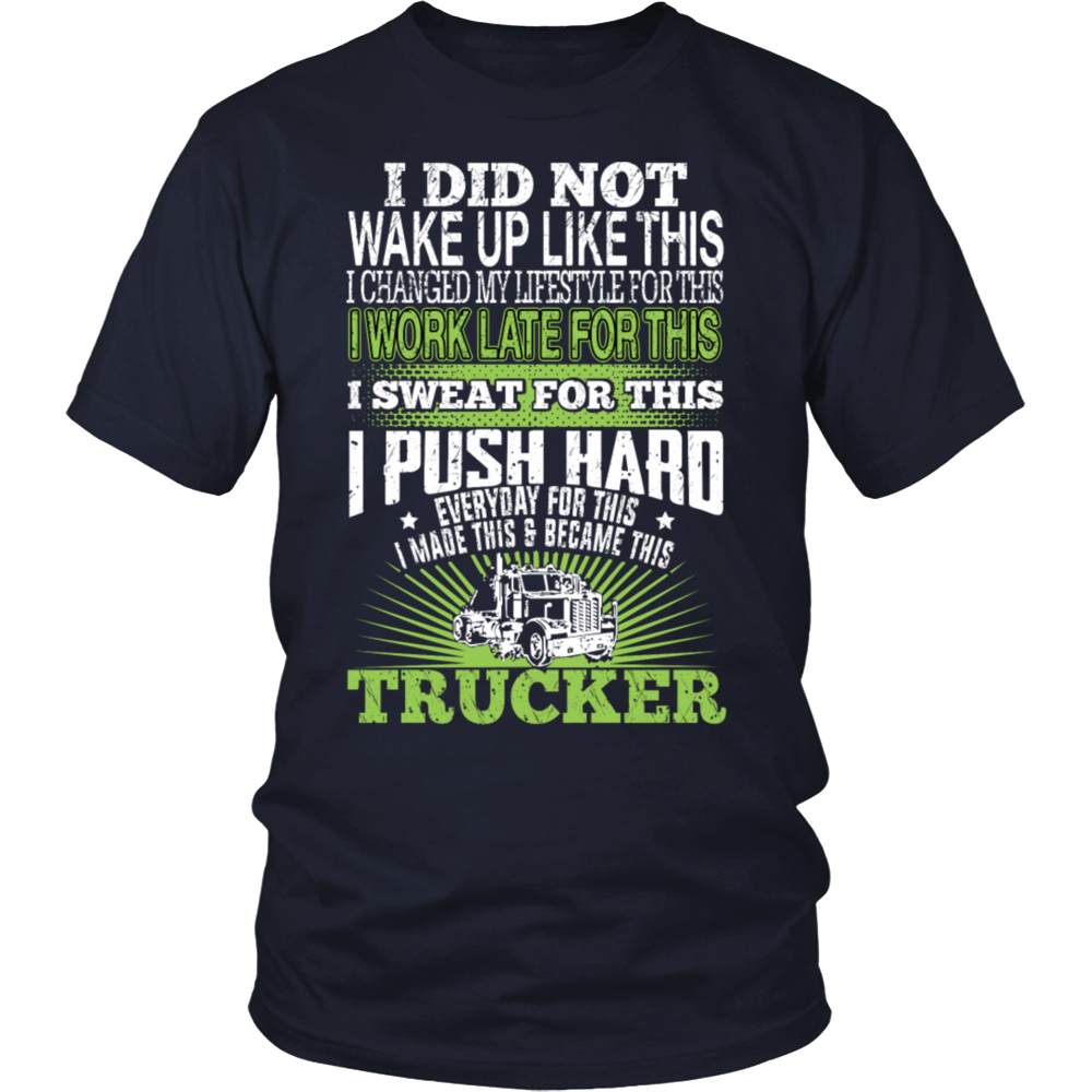 I Did Not Wake Up Like This Trucker T Shirt