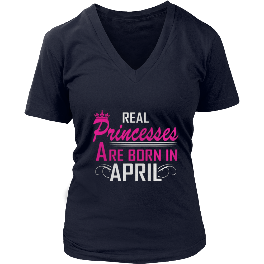 Princesses Are Born In April - Funny T-Shirt