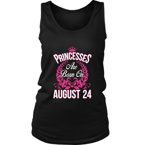 Princesses Are Born On August 24 Birthday T-shirt Gift