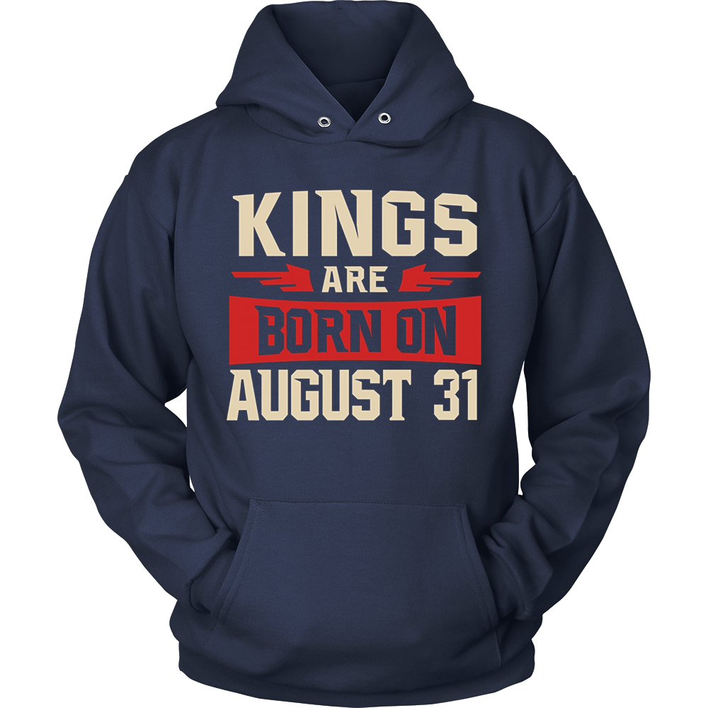 Kings Are Born On August 31 - Birthday TShirt