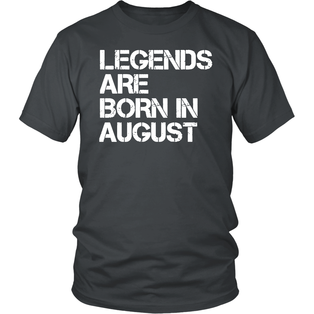Legends Are Born In August Funny Birthday T-Shirt