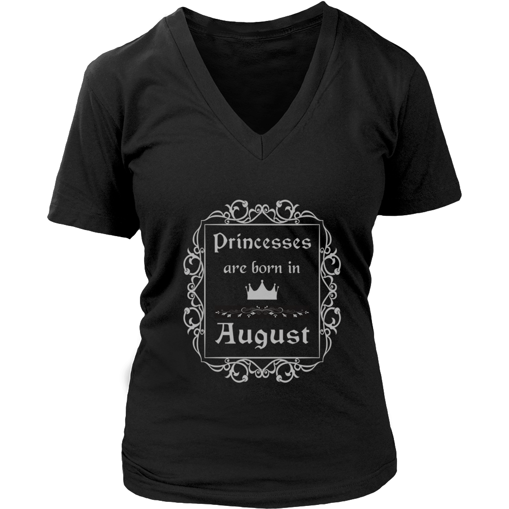 Princesses Are Born In August: Birth Month Birthday TShirt