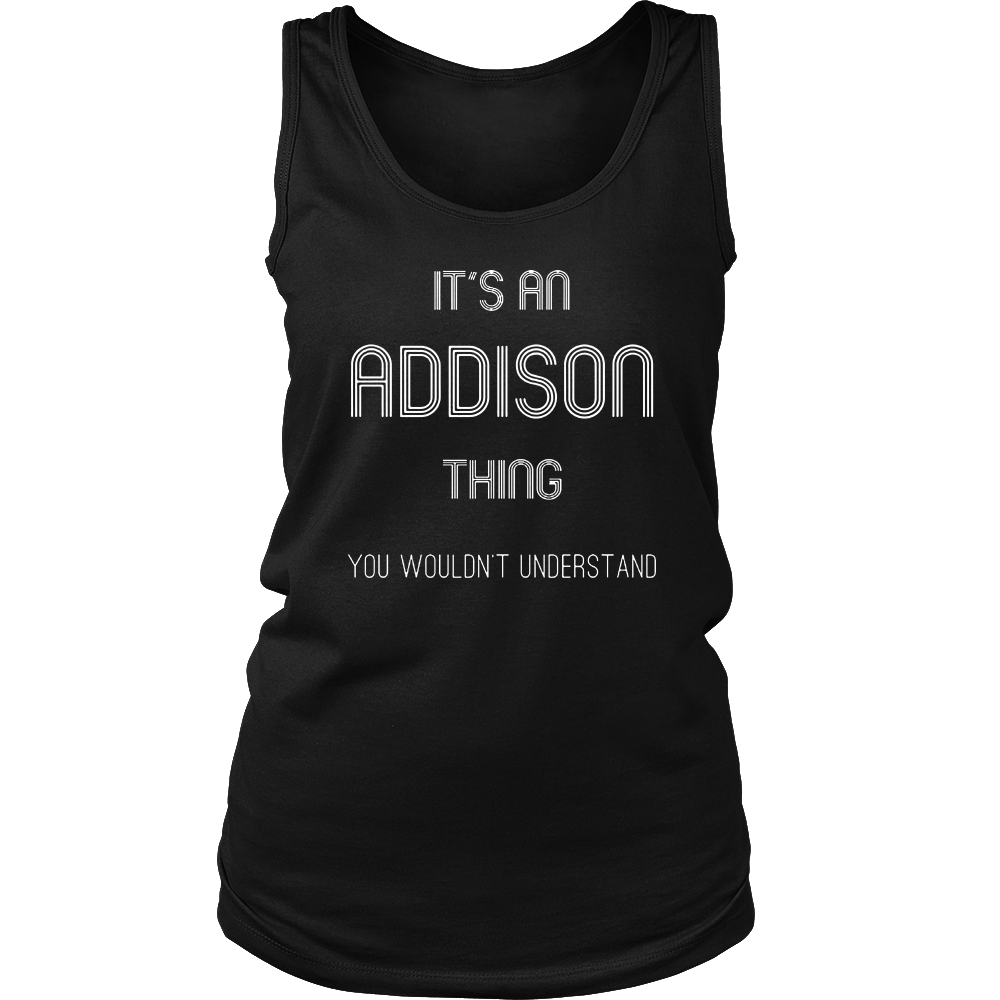 It's An Addison Thing: Funny Personalized First Name T-Shirt