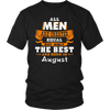 The Best Are Born In August T-Shirts Birthday Gift Shirt